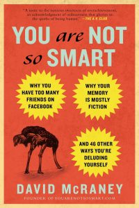 You Are Not So Smart – David McRaney